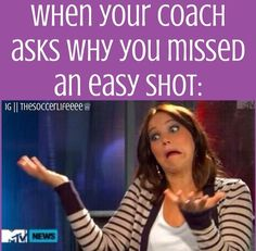 So true! My teammates just laughter util she asks them the same question!