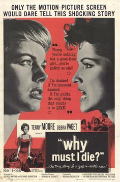 Why Must I Die? (1960)Stars: Terry Moore, Debra Paget, Bert Freed ~  Director: Roy Del Ruth