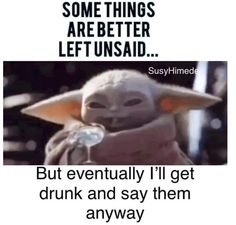 Yoda Funny, Getting Drunk, Sarcasm, Lol, Good Things, Humor, Sayings, Instagram Posts, Quotes