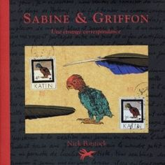 SABINE & GRIFFON - Une étrange correspondance - Nick Bantock