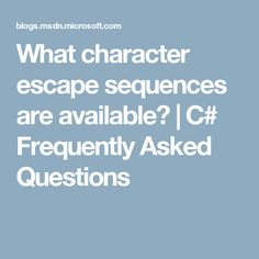 What character escape sequences are available? | C# Frequently Asked Questions