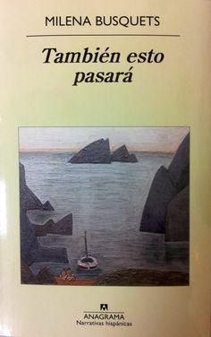 También esto pasará / Milena Busquets. + info: http://www.anagrama-ed.es/titulo/NH_541