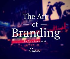 """Guy Kawasaki shares 8 meaningful marketing tips in this outstanding presentation called """"The Art of Branding."""""""