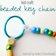 Make It Handmade: Key Chain Kids Craft