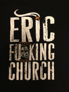 I LOVE ERIC CHURCH!!!!!