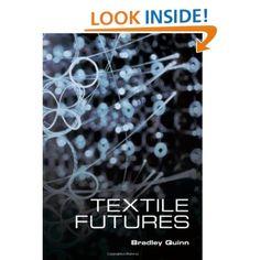Textile Futures: Fashion, Design and Technology: Bradley Quinn