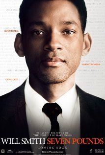 Seven Pounds: Amazing movie by Will Smith. Second only to Pursuit Of Happyness. Another movie to watch before you die.
