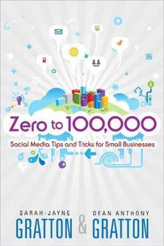 Zero to 100,000: Social Media Tips and Tricks for Small Businesses (Paperback)