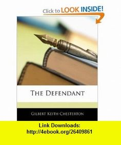 The Defendant (9781145056978) Gilbert Keith Chesterton , ISBN-10: 1145056970  , ISBN-13: 978-1145056978 ,  , tutorials , pdf , ebook , torrent , downloads , rapidshare , filesonic , hotfile , megaupload , fileserve