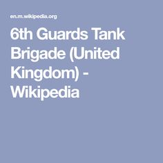6th Guards Tank Brigade (United Kingdom) - Wikipedia