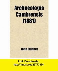 Archaeologia Cambrensis (Volume 96) (9780217176538) John Skinner , ISBN-10: 0217176534  , ISBN-13: 978-0217176538 ,  , tutorials , pdf , ebook , torrent , downloads , rapidshare , filesonic , hotfile , megaupload , fileserve