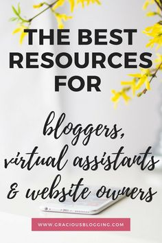 The Best Resources For Bloggers, Virtual Assistants and Website Owners