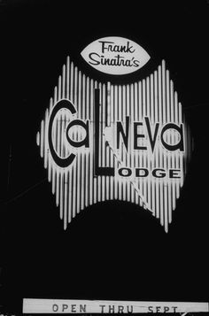 Sign for the Cal-Neva gambling lodge, which belonged to singer Frank Sinatra in the 1960s. Photo: Don Cravens/The LIFE Images Collection/Getty Images