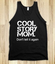 Cool Story Mom - Finley Hill - Skreened T-shirts, Organic Shirts, Hoodies, Kids Tees, Baby One-Pieces and Tote Bags on Wanelo