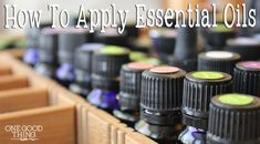 Essential Oils . . . How Do I Use Them? Learn the basics!