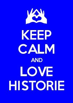 KEEP CALM AND love Historie