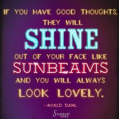 You look lovely anyway, but good thoughts always help! (as do our fab Bright Blossom earrings we're featuring today @swoonweekly)  #shine #roalddahl #sunbeams #sunshine #looklovely #lovely #face #goodthoughts #good #instagood #instashine #youwillalwayslooklovely #charlie #swoonquotes #neonweek #quoteoftheday #quotes #quote #quotable