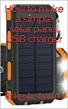 Free Kindle Book -   How to make a simple solar panel USB charger Check more at http://www.free-kindle-books-4u.com/education-teachingfree-how-to-make-a-simple-solar-panel-usb-charger/