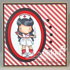 International Nurse's Week is ending tomorrow!     Today's card is showcasing Nurse Lucy from   CC Designs . You can find her  here !   She...
