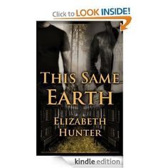 @@@@ This Same Earth: Elemental Mysteries Book 2: Elizabeth Hunter -    This Same Earth reunites Beatrice and Giovanni to continue their search through the past while both wrestle with the future. When the world as you knew it has changed forever, is there any way you can turn back?