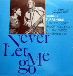 Stanley Turrentine - Never Let Me Go (4129)