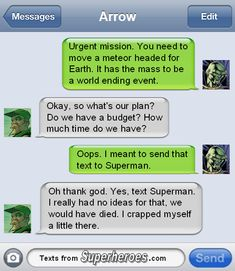 """Texts From Superheroes - Martian Manhunter and GA. """"I meant to send that to Superman."""" Dying."""