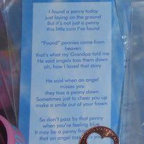 These special penny cards can be carried together or maybe you just want the special penny. Great as gift to say you care. Penny cut outs maybe a heart or butterfly, it will be chosen at random.
