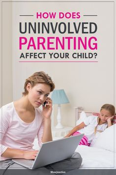 How Does Uninvolved Parenting Affect Your Child?