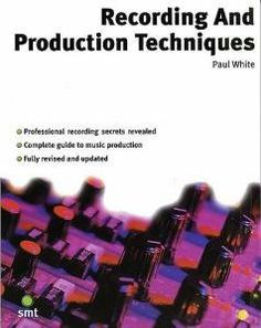 Recording And Production Techniques: Amazon.co.uk: Books