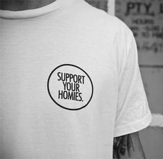 support your homies