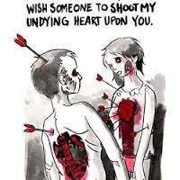 Wish Someone To Shoot My Undying Heart Upon You