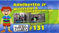 Adalbertto Junior, Montreal e Santarem e muito mais - Programa Zmaro 131