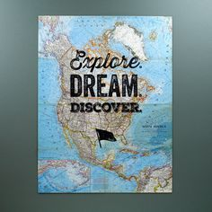 Explore. Dream. Discover. Hand printed on vintage map of North America. 19x25