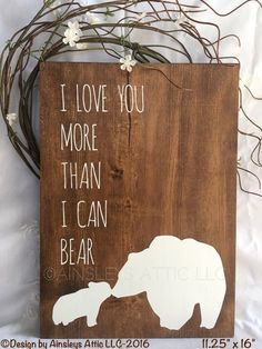I Love You More Than I Can Bear Woodland by AinsleysAtticLLC