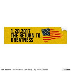 First one sold ~ Thanks buyer, Happy greatness!   The Return To Greatness 1.20.2017 Trump Golden Age Bumper Sticker #BlackFriday #CouponCode BLACKFRISAVE 50% off!  #zazzle #maga #trumptrain #trump2016 #election2016 #giftideas #inauguration #stickers #endofanera