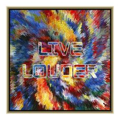 Live louder (50 X 50 cm) – Grooss Artwork
