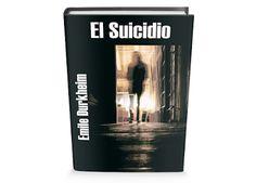 La obra de análisis sociológica sobre el suicidio de Emile Durkheim. Biografía, Argumento y Libro gratis en PDF.
