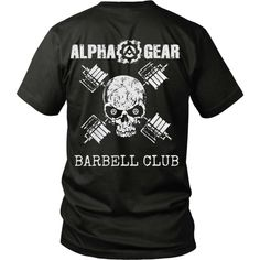 Alpha Gear Barbell Skull Shirt - The perfect shirt for the #Alpha #bodybuilder, #strongman or any weightlifter.