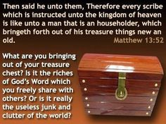 Father, Your Word is a storehouse of treasure. Help me to store up the wealth of Your Kingdom.