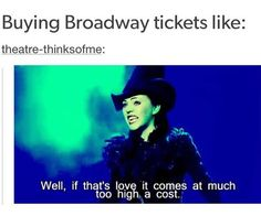 That's buying tickets anywhere, and yet I still do it