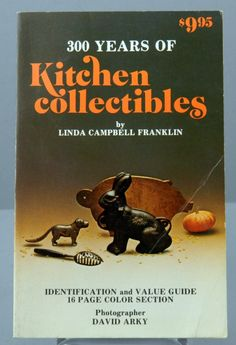 300 Years of Kitchen Collectibles 1982 Linda Campbell Franklin Illustrated 8458 by QueeniesCollectibles on Etsy