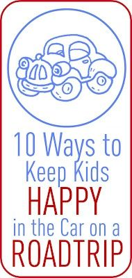 AWESOME. 10 ways to keep kids happy on car trips. Lots of good ideas for toddlers/preschoolers
