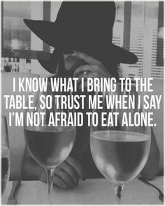 Know what you bring. #confidence #assurance. | I know what I bring to the table…