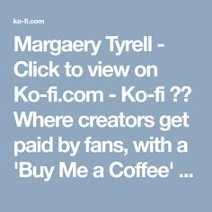 Margaery Tyrell - Click to view on Ko-fi.com - Ko-fi ❤️ Where creators get paid by fans, with a 'Buy Me a Coffee' button. Margaery Tyrell, Landscape Concept, Working On It, Latest Images, Kaneki, Art Pages, First Step, How To Take Photos, Kos