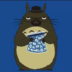 Totoro meets Breaking Bad