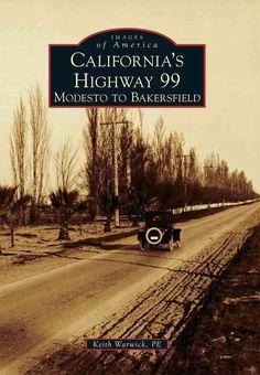 California's Highway 99: Modesto to Bakersfield