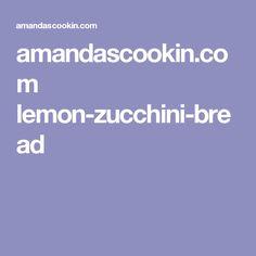 amandascookin.com lemon-zucchini-bread