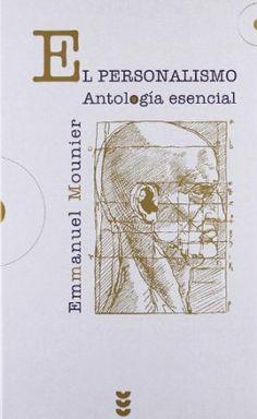 El personalismo : antología esencial / Emmanuel Mounier