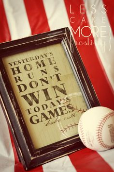 """Yesterday's Home Runs Don't Win Today's Games"" - Babe Ruth {Free Printable}"