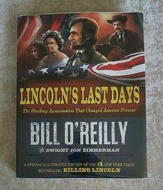 Lincoln's Last Days Illus. Edition of Killing Lincoln Bill O'Reilly HCDJ 1st/1st
